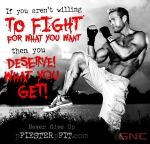 Fight for what you want GNC