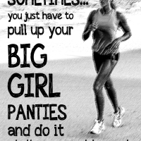 Pull Up Your Big Girl Panties & Workout