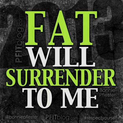 fat will surrender
