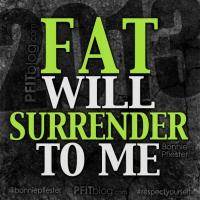 30 Days of Motivation: Fat WILL Surrender