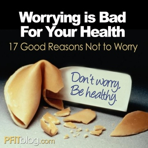 Don't Worry, Be Healthy: Why Worrying is Bad For Your Health
