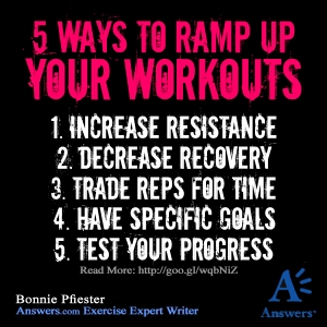 5 ways to ramp up your workouts