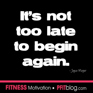 it's not too late to begin again