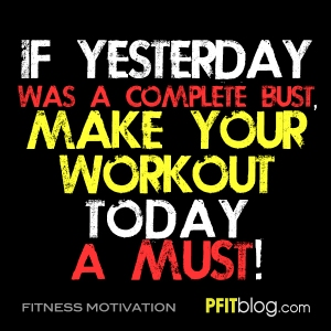 MAKE YOUR WORKOUT A MUST