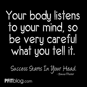 your body listens to your mind