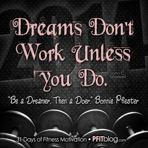 Dreams don't work unless u do