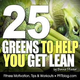 25 Greens to get u lean