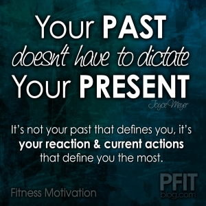 it's not your past that defines you